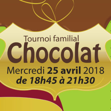 Tournoi FAMILIAL CHOCOLAT – Mercredi 25 avril 2018